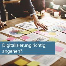 Digitalisierung richtig angehen?